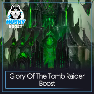 Glory Of The Tomb Raider Boost