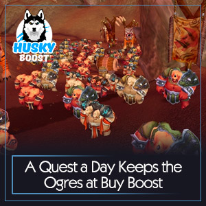 A Quest a Day Keeps the Ogres at Bay Boost