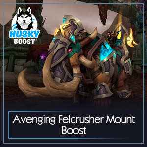 Avenging Felcrusher Mount Boost