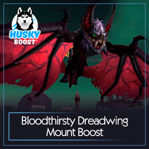 Bloodthirsty Dreadwing Mount Boost