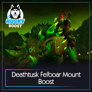 Deathtusk Felboar Mount Boost
