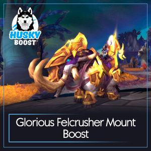 Glorious Felcrusher Mount Boost