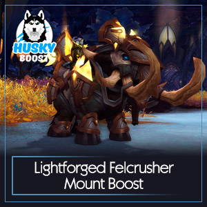 Lightforged Felcrusher Mount Boost