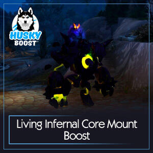 Living Infernal Core Mount Boost