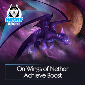 On Wings of Nether Achieve Boost