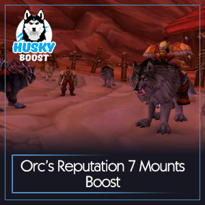 Orc's Reputation 7 Mounts Boost