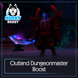 Outland Dungeonmaster Boost