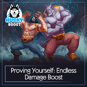 Proving Yourself: Endless Damage Boost