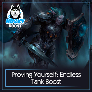 Proving Yourself: Endless Tank Boost