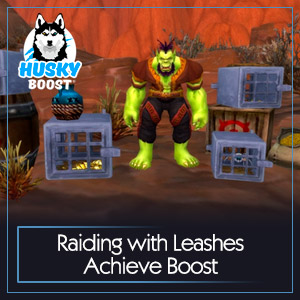 Raiding with Leashes Achieve Boost