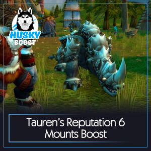 Tauren's Reputation 6 Mounts Boost