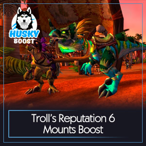 Troll's Reputation 6 Mounts Boost