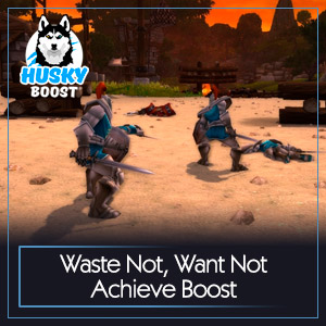 Waste Not, Want Not Achieve Boost
